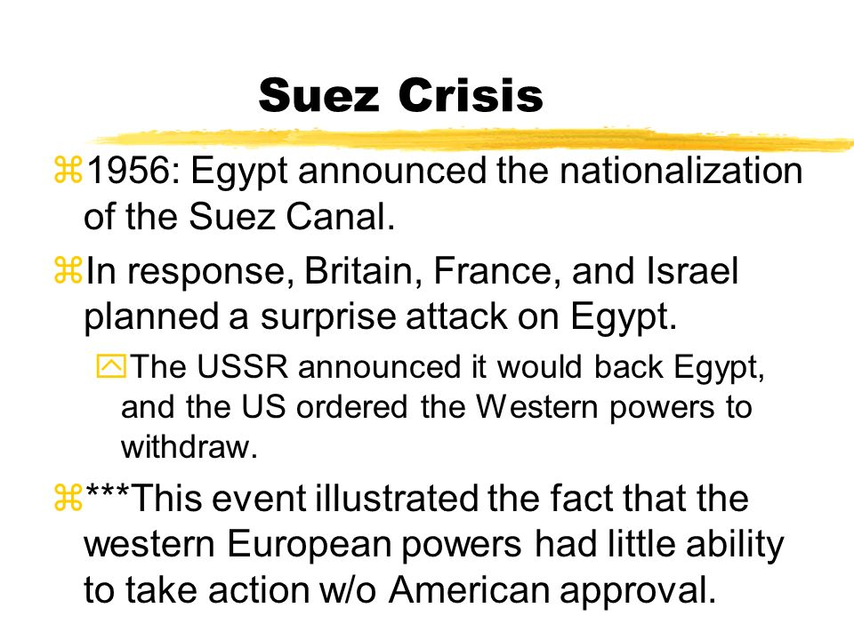 Suez Crisis 1956: Egypt announced the nationalization of the Suez Canal.