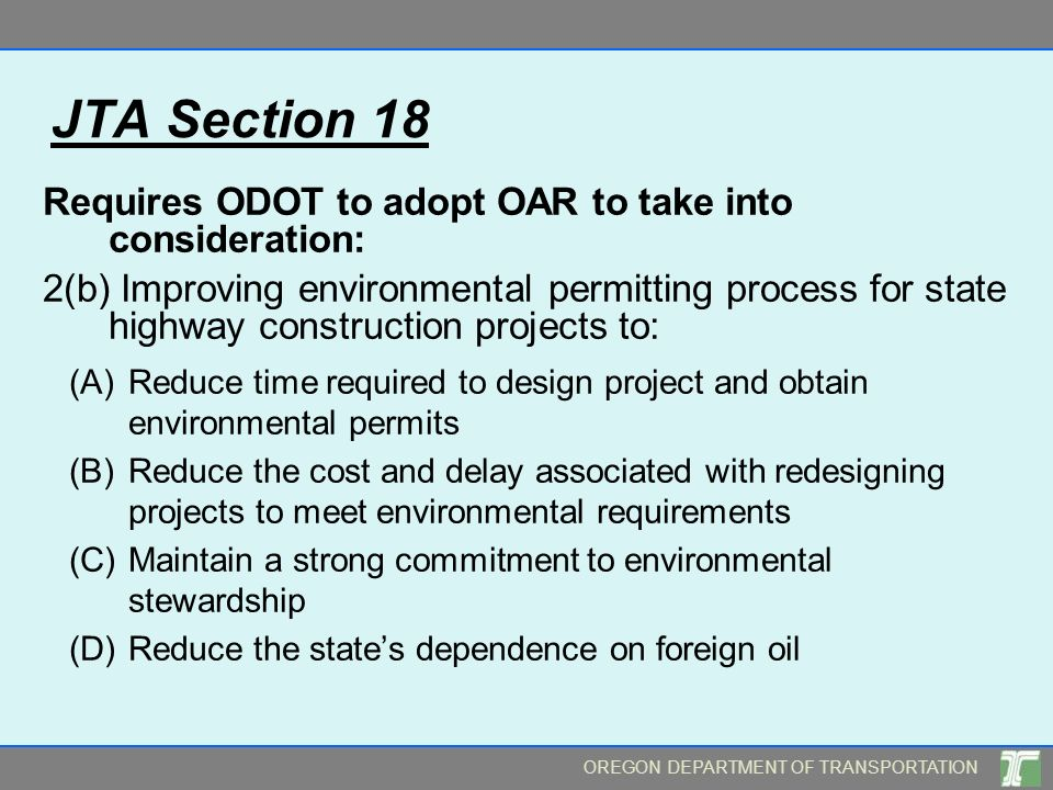 JTA Section 18 Requires ODOT to adopt OAR to take into consideration: