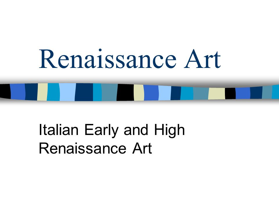 Italian Early and High Renaissance Art