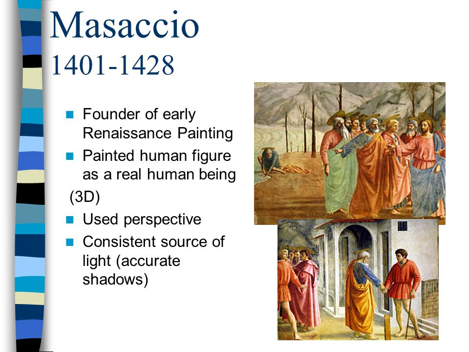 Masaccio 1401-1428 Founder of early Renaissance Painting