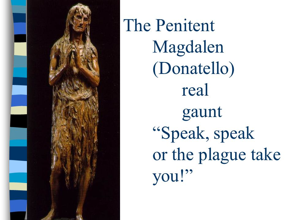 The Penitent Magdalen (Donatello) real gaunt