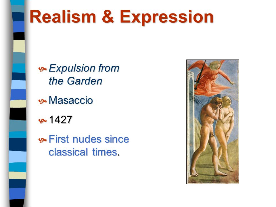 Realism & Expression Expulsion from the Garden Masaccio 1427