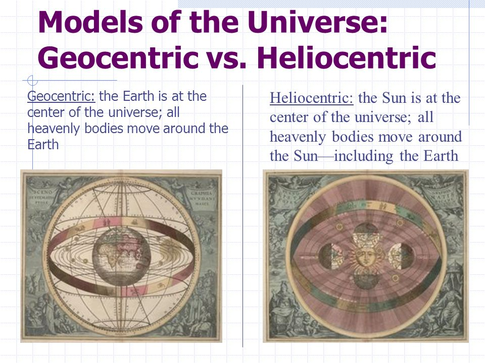 Models of the Universe: Geocentric vs. Heliocentric