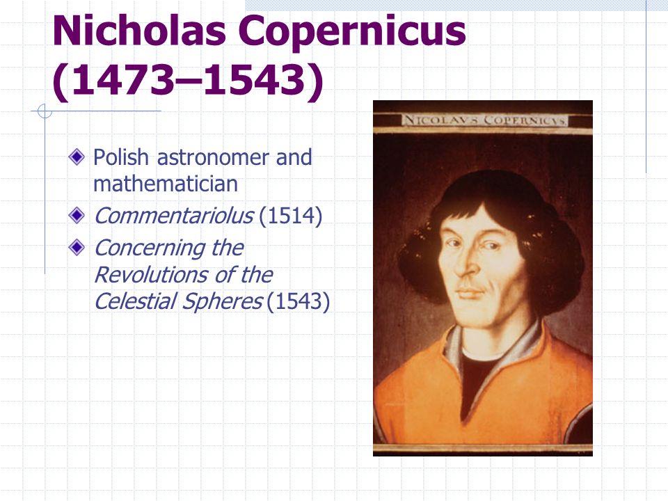 Nicholas Copernicus (1473–1543)