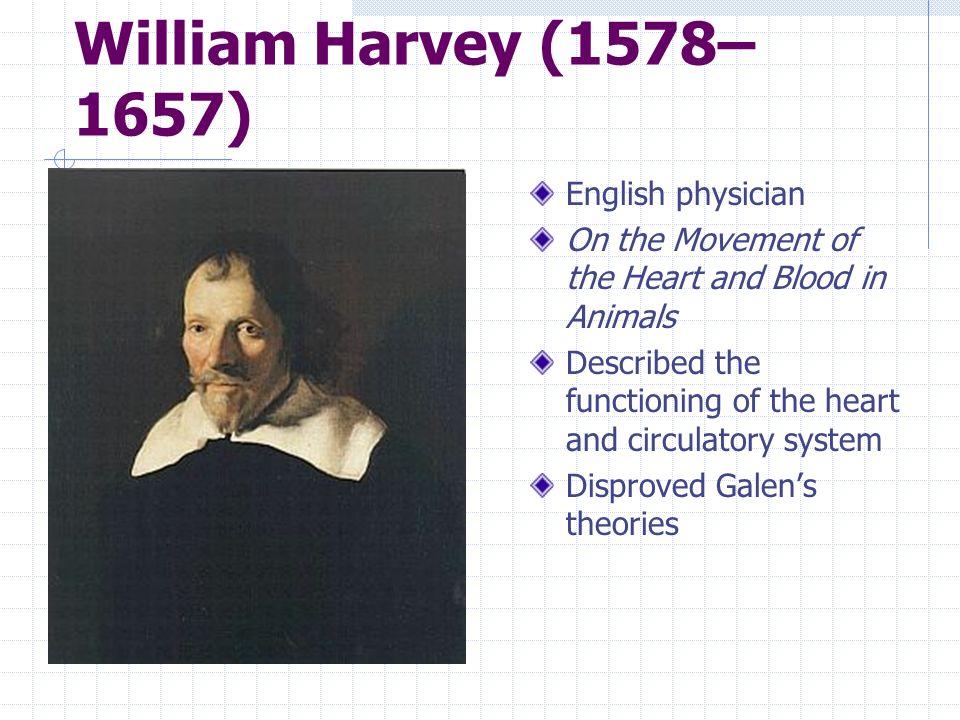 William Harvey (1578–1657) English physician