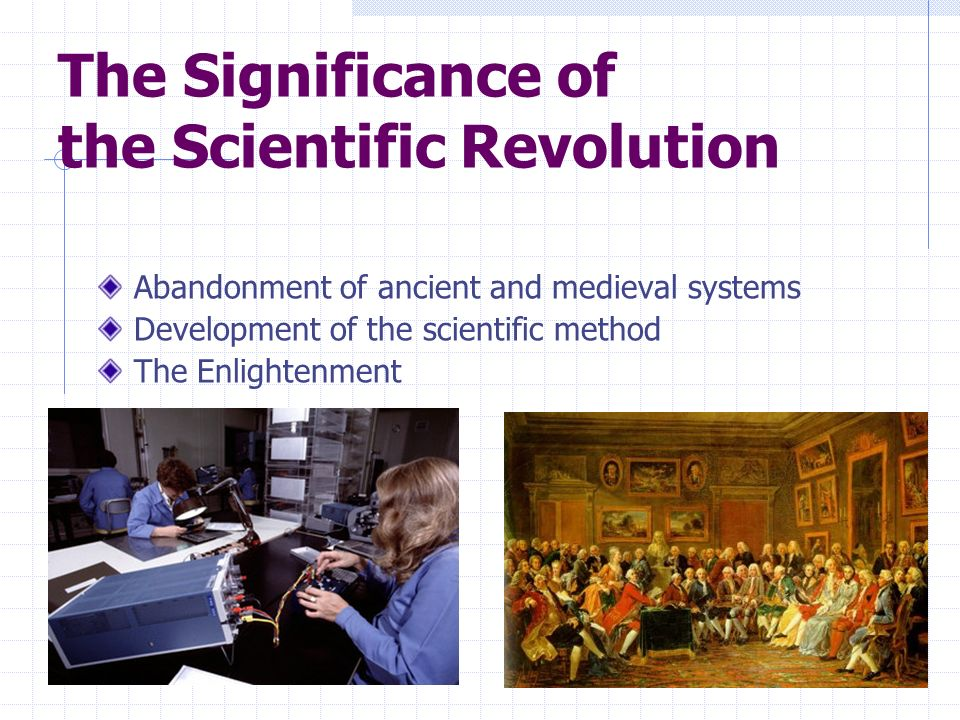 The Significance of the Scientific Revolution