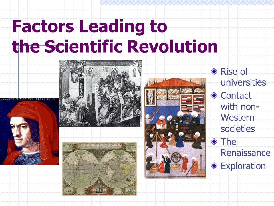 Factors Leading to the Scientific Revolution