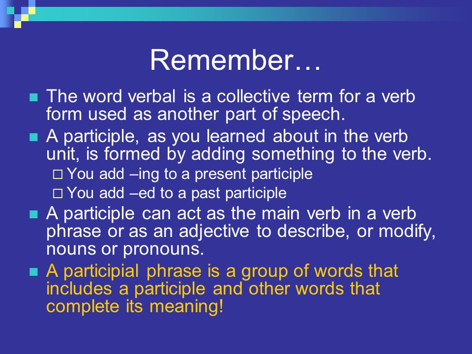 Participles and Participial Phrases! - ppt download