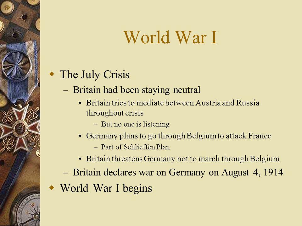World War I The July Crisis World War I begins