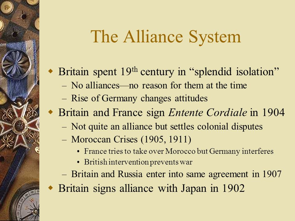 The Alliance System Britain spent 19th century in splendid isolation
