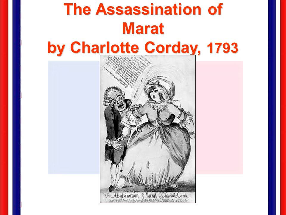 The Assassination of Marat by Charlotte Corday, 1793