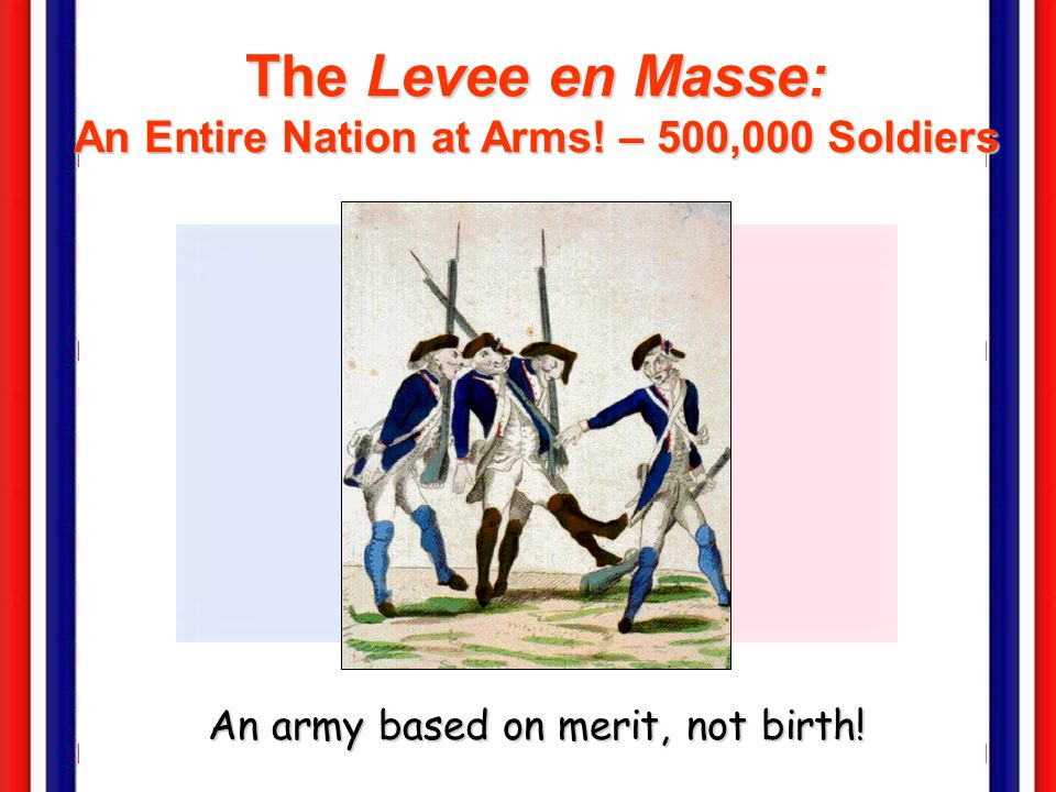 The Levee en Masse: An Entire Nation at Arms! – 500,000 Soldiers
