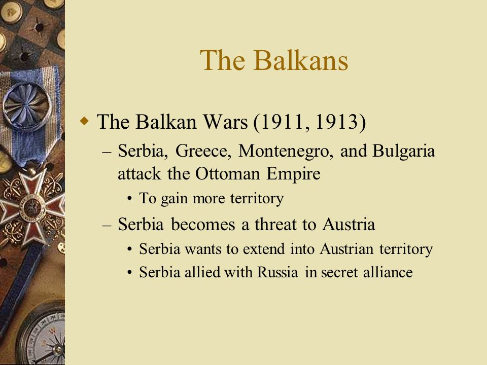 The Balkans The Balkan Wars (1911, 1913)