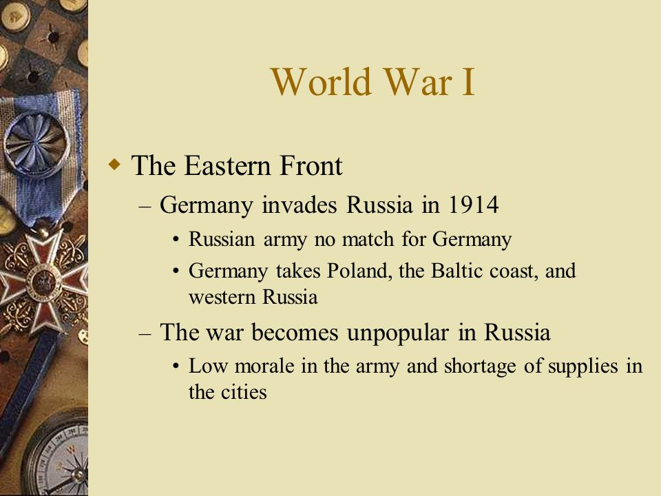 World War I The Eastern Front Germany invades Russia in 1914