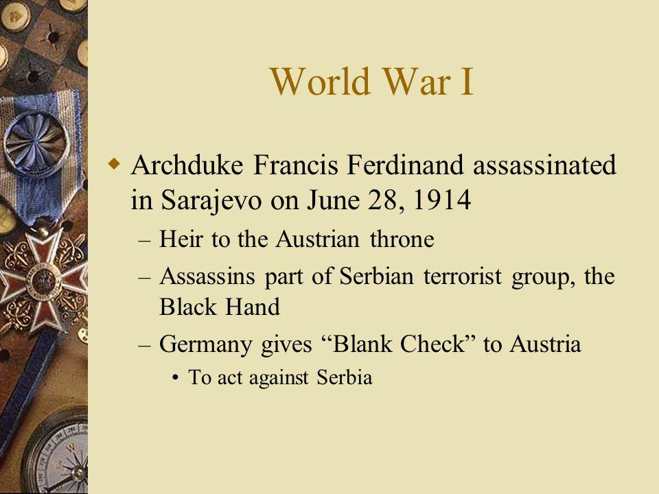 World War I Archduke Francis Ferdinand assassinated in Sarajevo on June 28, 1914. Heir to the Austrian throne.