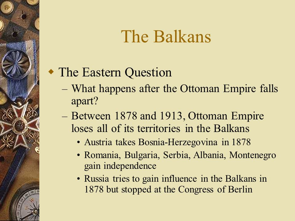 The Balkans The Eastern Question