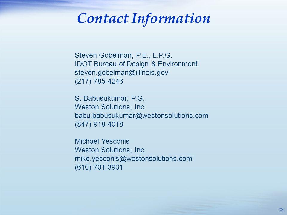 Contact Information Steven Gobelman, P.E., L.P.G. IDOT Bureau of Design & Environment. steven.gobelman@illinois.gov.