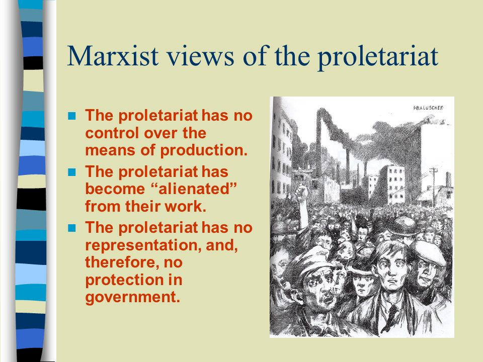 Marxist views of the proletariat