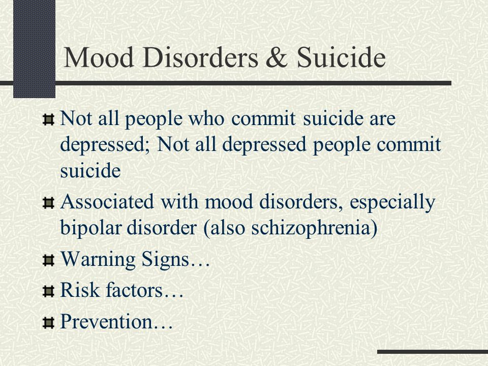 Mood Disorders & Suicide