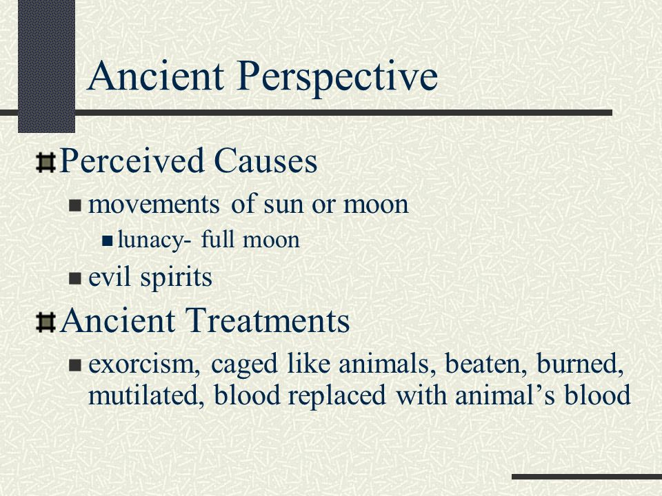 Ancient Perspective Perceived Causes Ancient Treatments