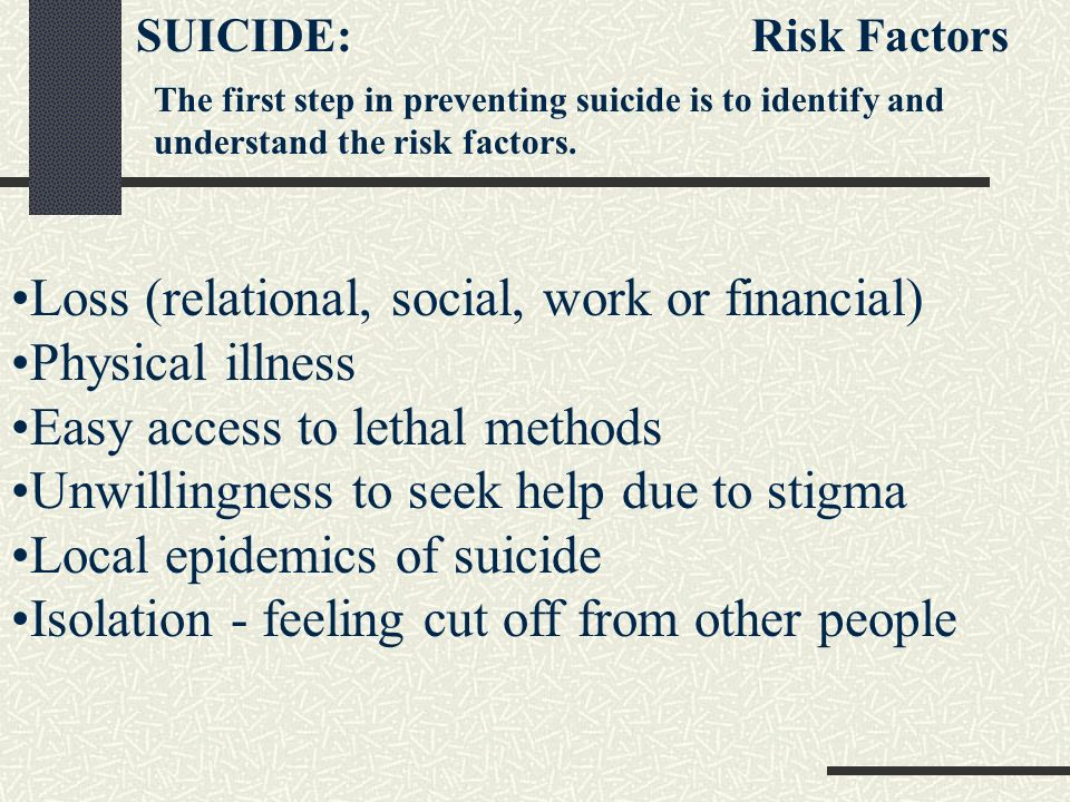 Loss (relational, social, work or financial) Physical illness