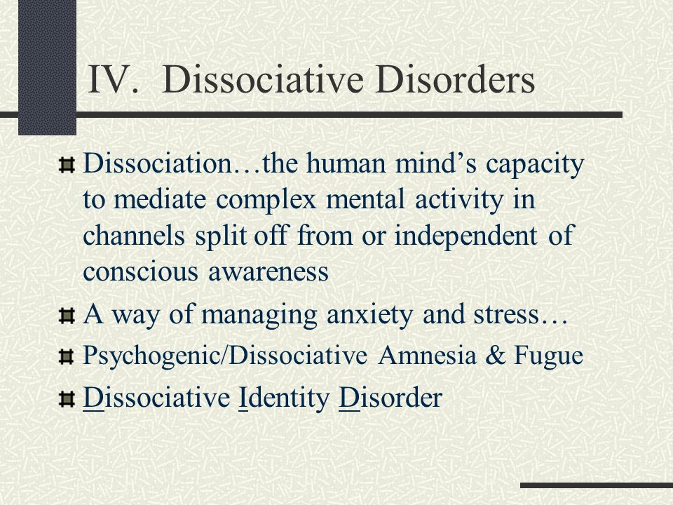 IV. Dissociative Disorders