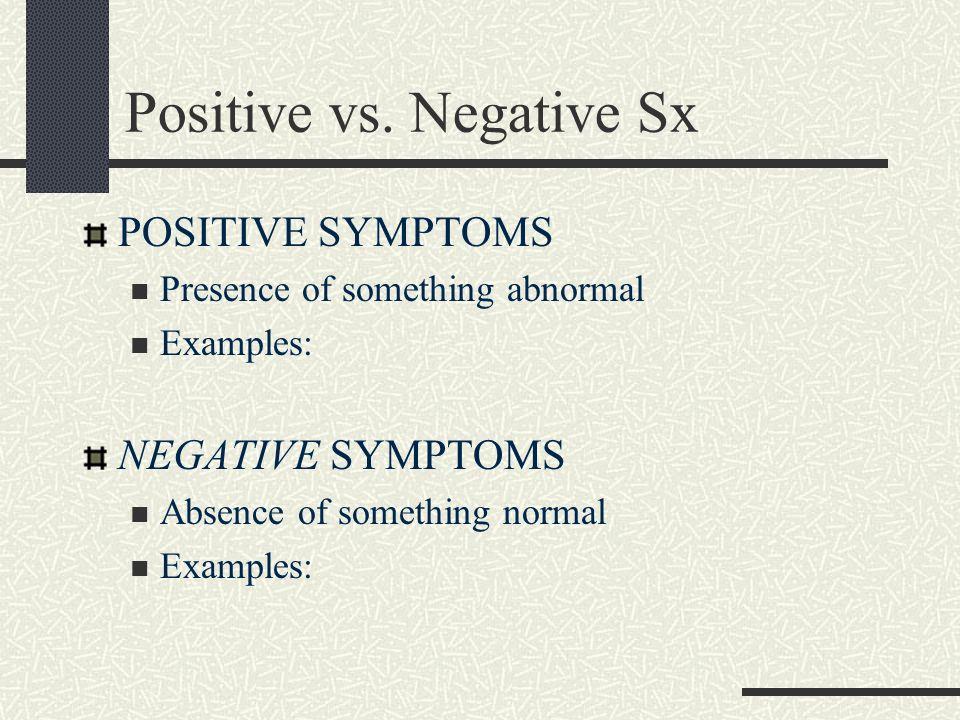 Positive vs. Negative Sx