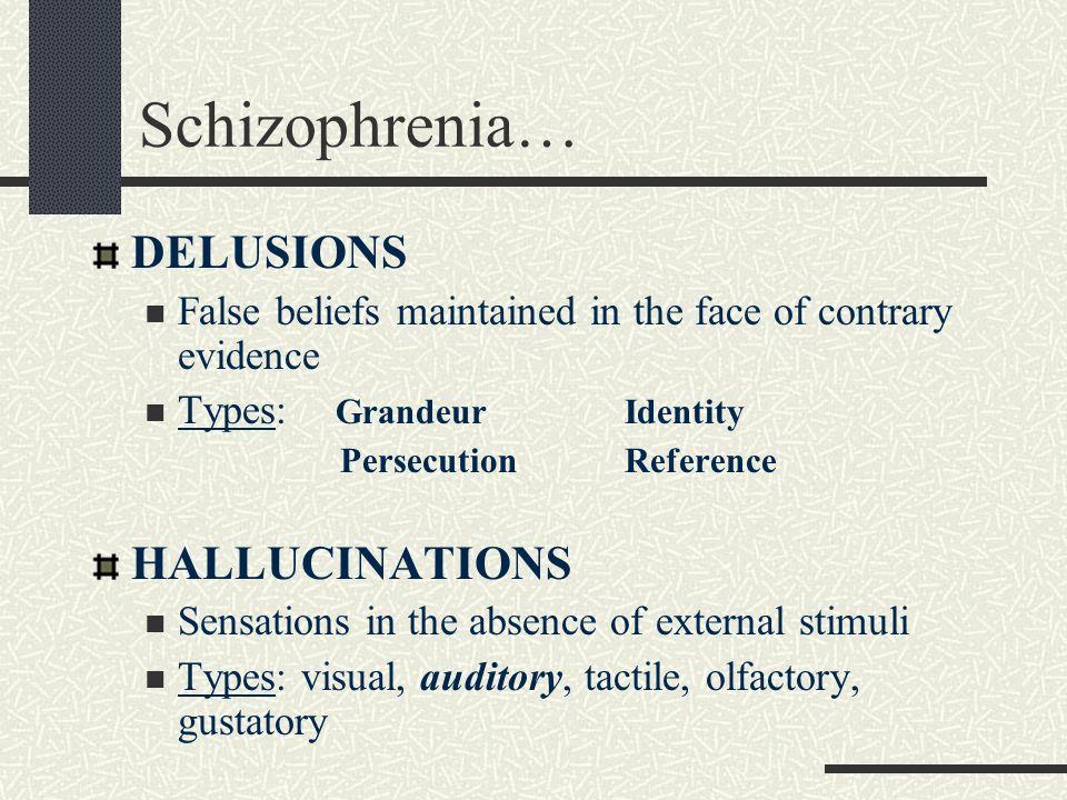 Schizophrenia… DELUSIONS HALLUCINATIONS