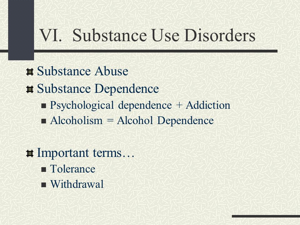 VI. Substance Use Disorders