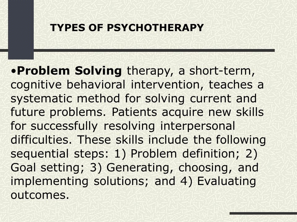TYPES OF PSYCHOTHERAPY
