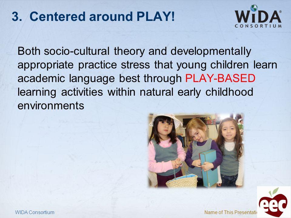 3. Centered around PLAY!