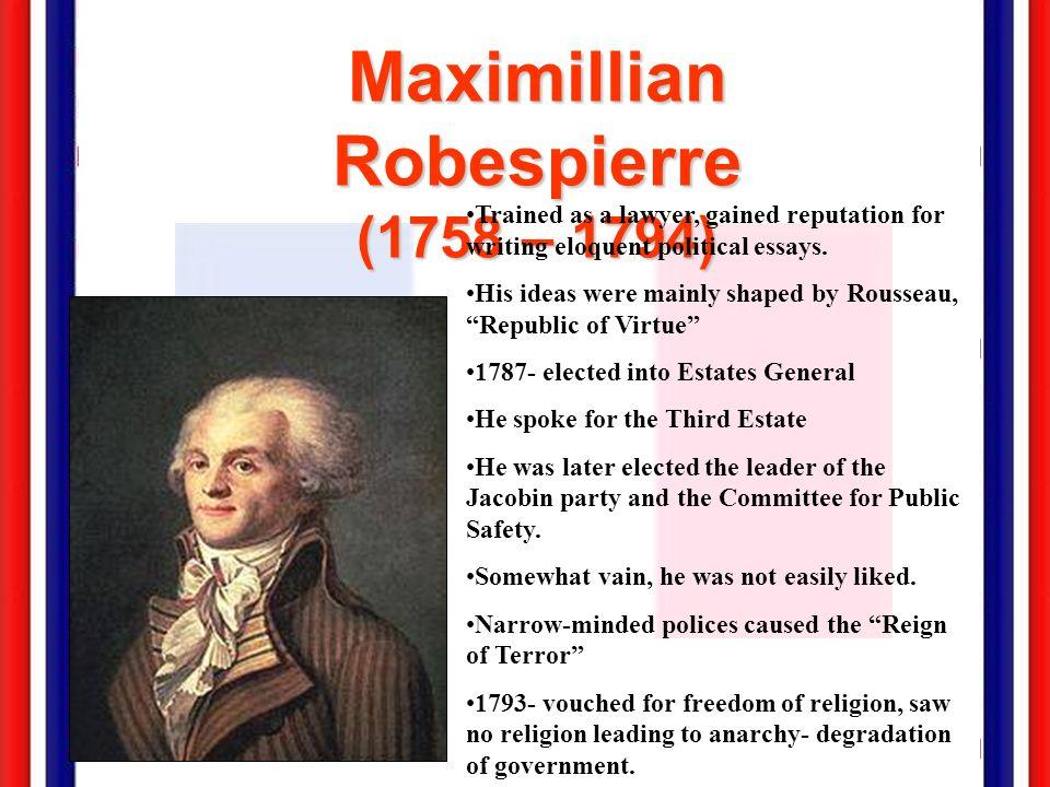 Maximillian Robespierre (1758 – 1794)