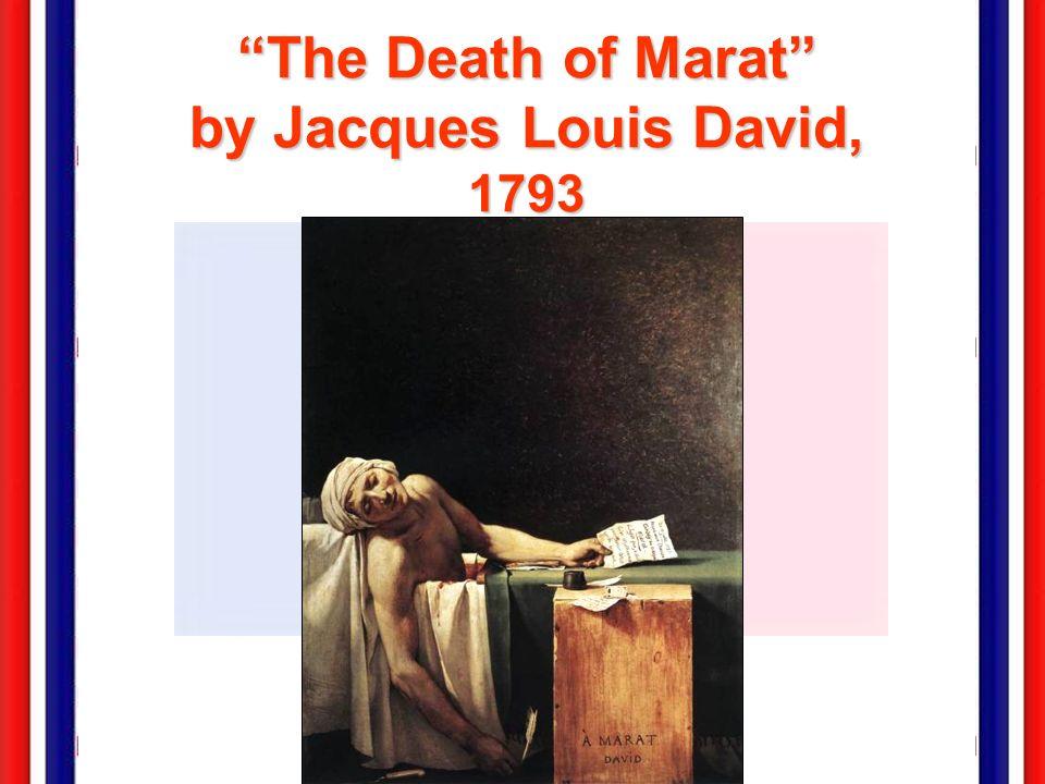jacques louis davids death of marat 1793 essay His 1793 work the death of marat depicts the death of revolutionary writer jean- paul marat marat was a radical  the death of marat by jacques-louis david.