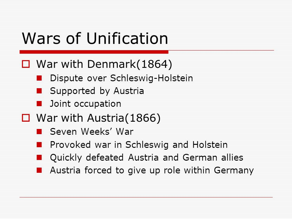 Wars of Unification War with Denmark(1864) War with Austria(1866)