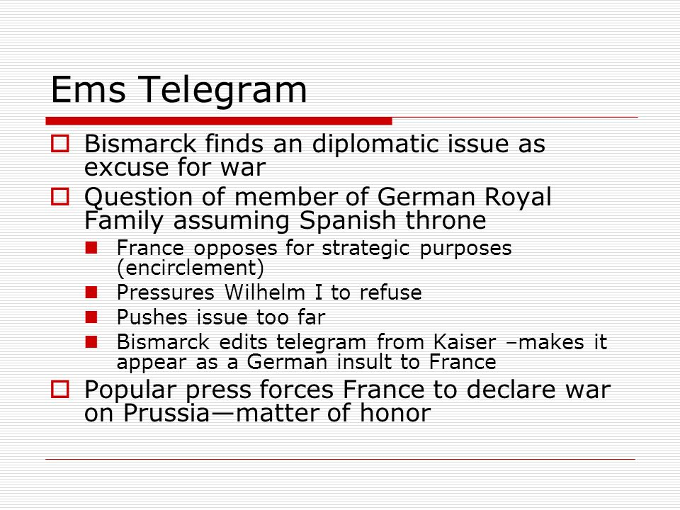 Ems Telegram Bismarck finds an diplomatic issue as excuse for war