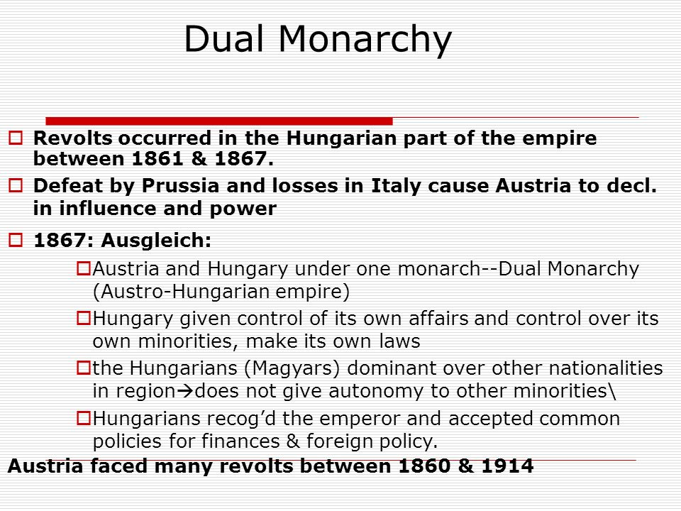 Dual Monarchy Revolts occurred in the Hungarian part of the empire between 1861 & 1867.