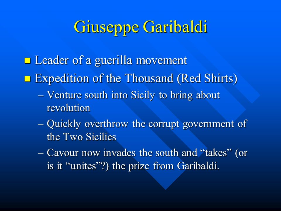 Giuseppe Garibaldi Leader of a guerilla movement