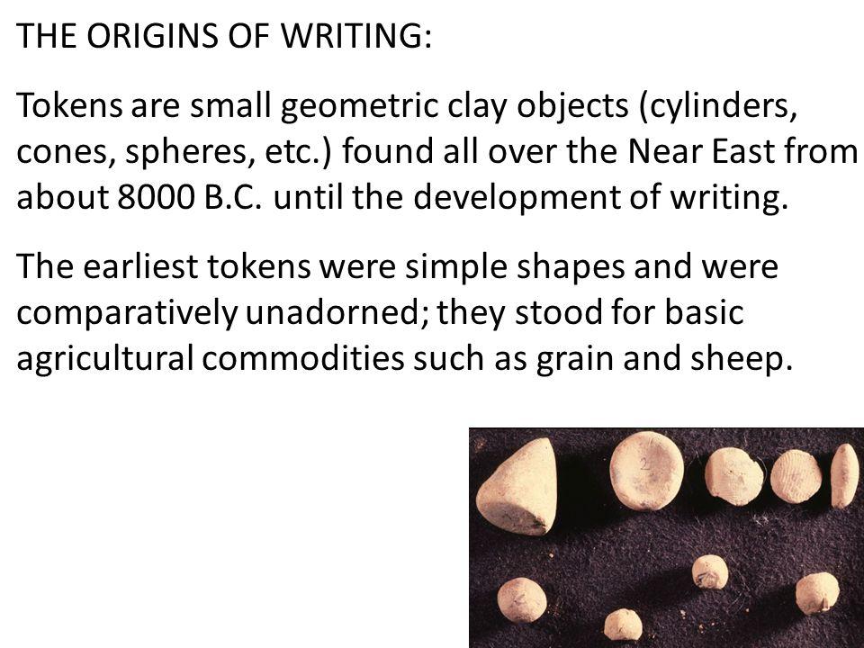 THE ORIGINS OF WRITING: