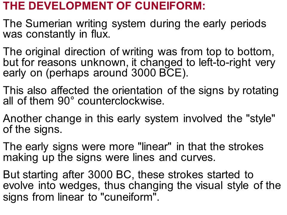 THE DEVELOPMENT OF CUNEIFORM: