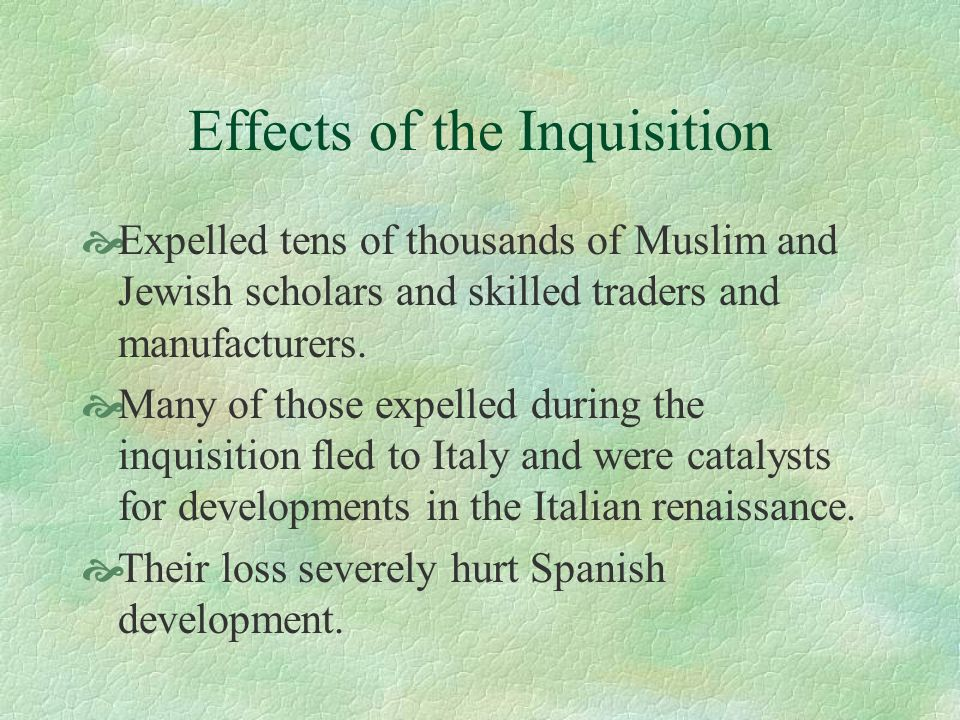 Effects of the Inquisition