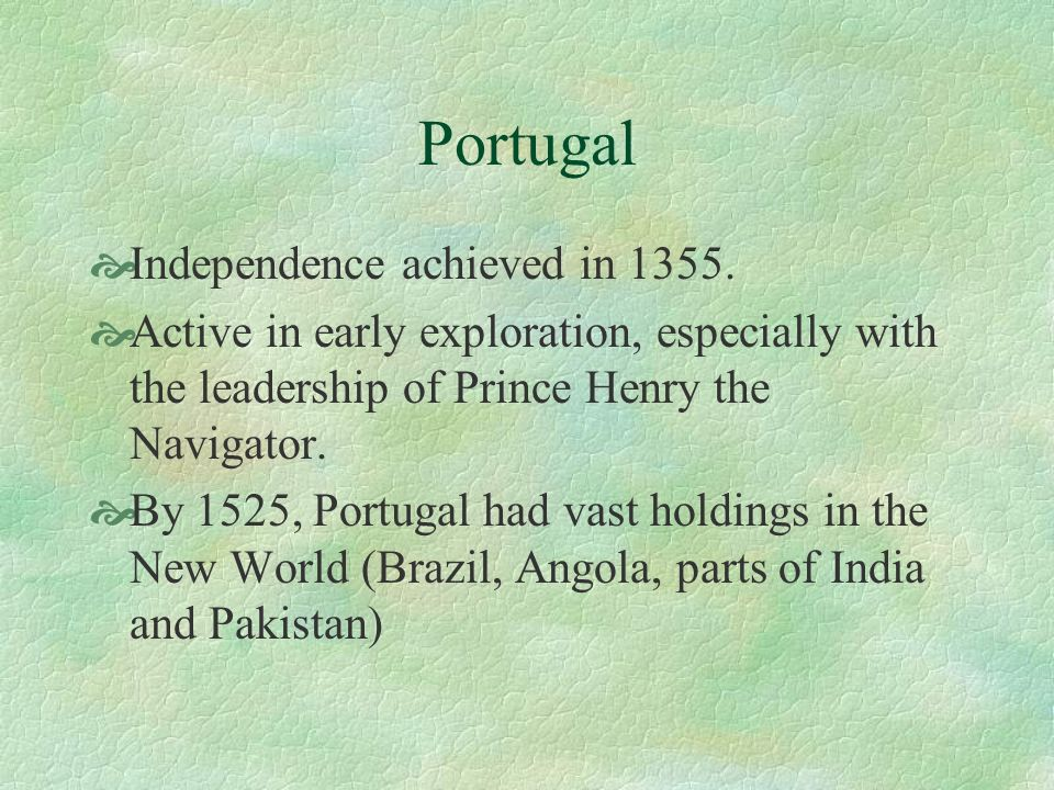 Portugal Independence achieved in 1355.