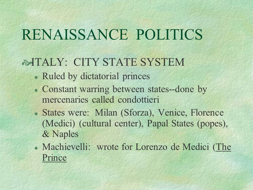 RENAISSANCE POLITICS ITALY: CITY STATE SYSTEM