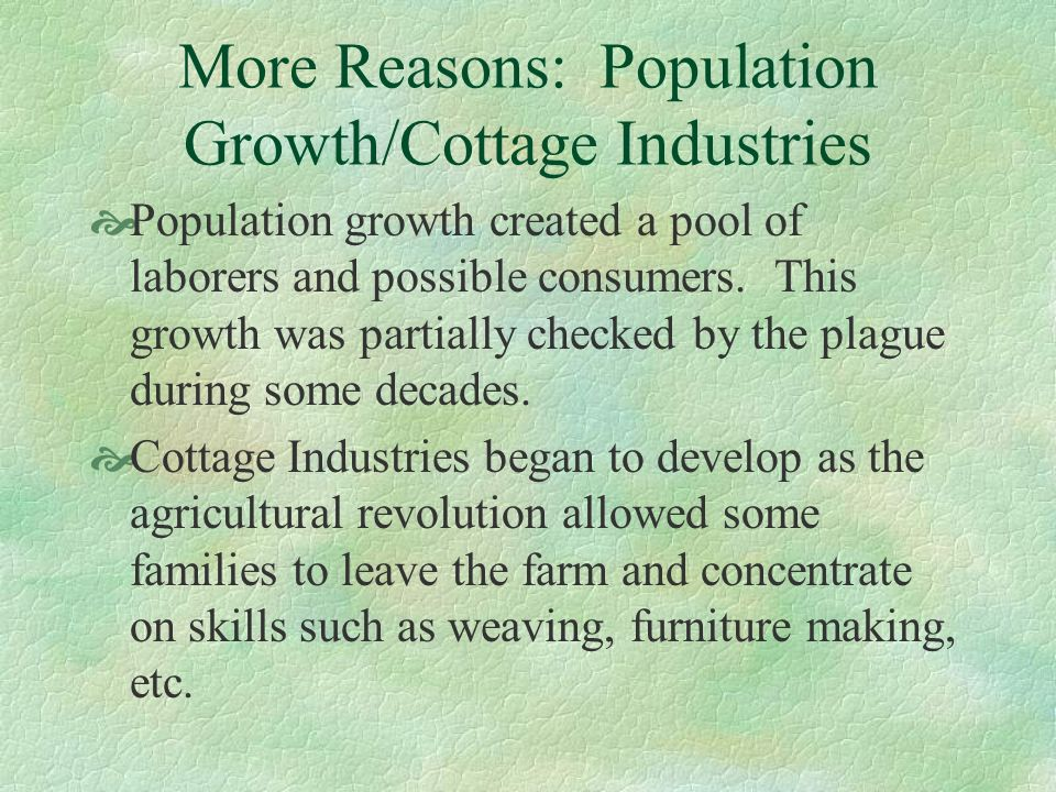 More Reasons: Population Growth/Cottage Industries