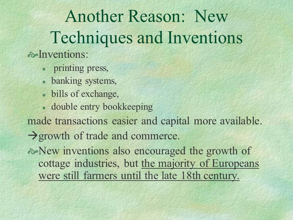 Another Reason: New Techniques and Inventions
