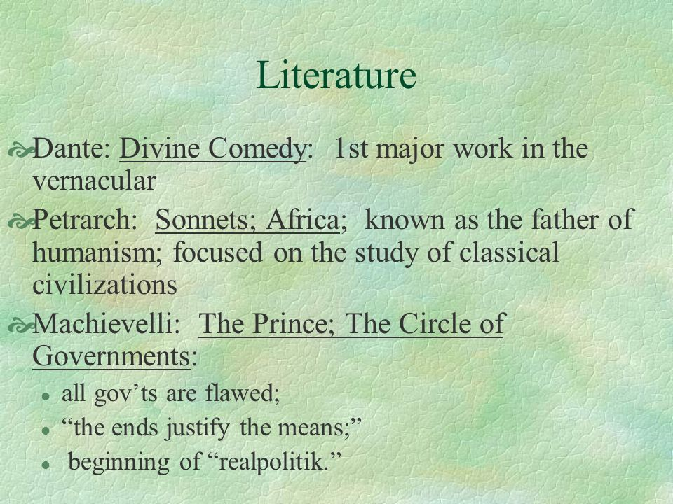 Literature Dante: Divine Comedy: 1st major work in the vernacular