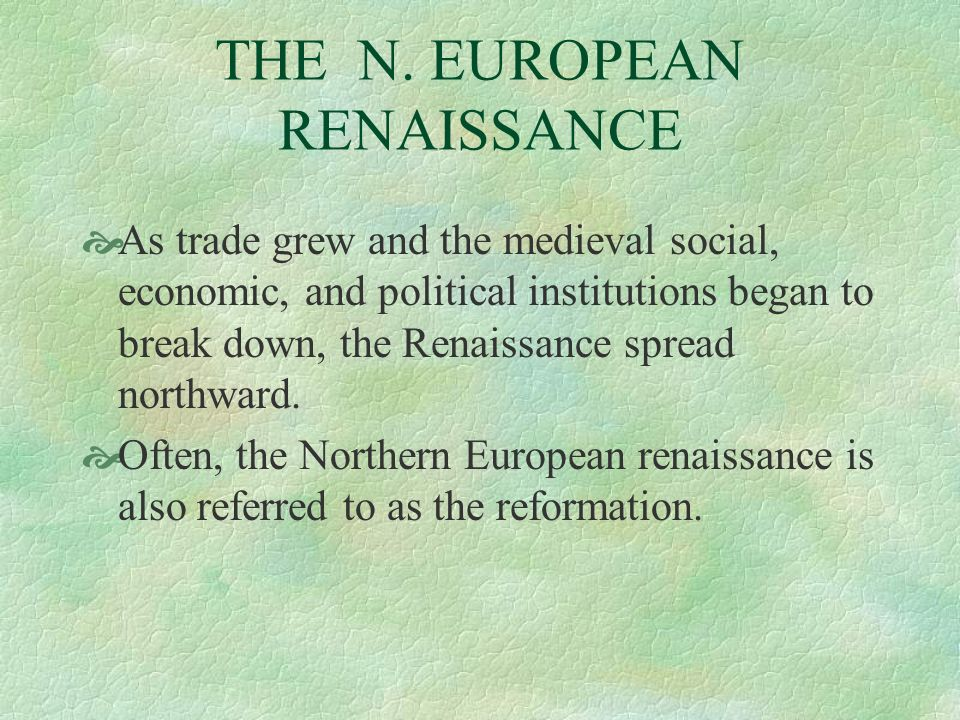 THE N. EUROPEAN RENAISSANCE