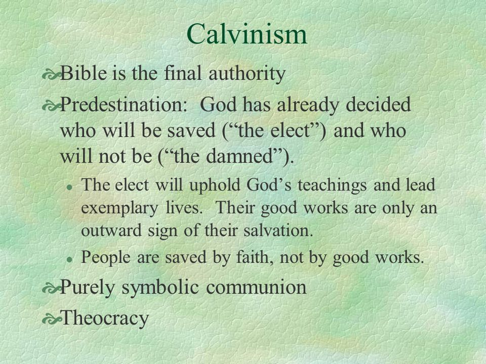 Calvinism Bible is the final authority