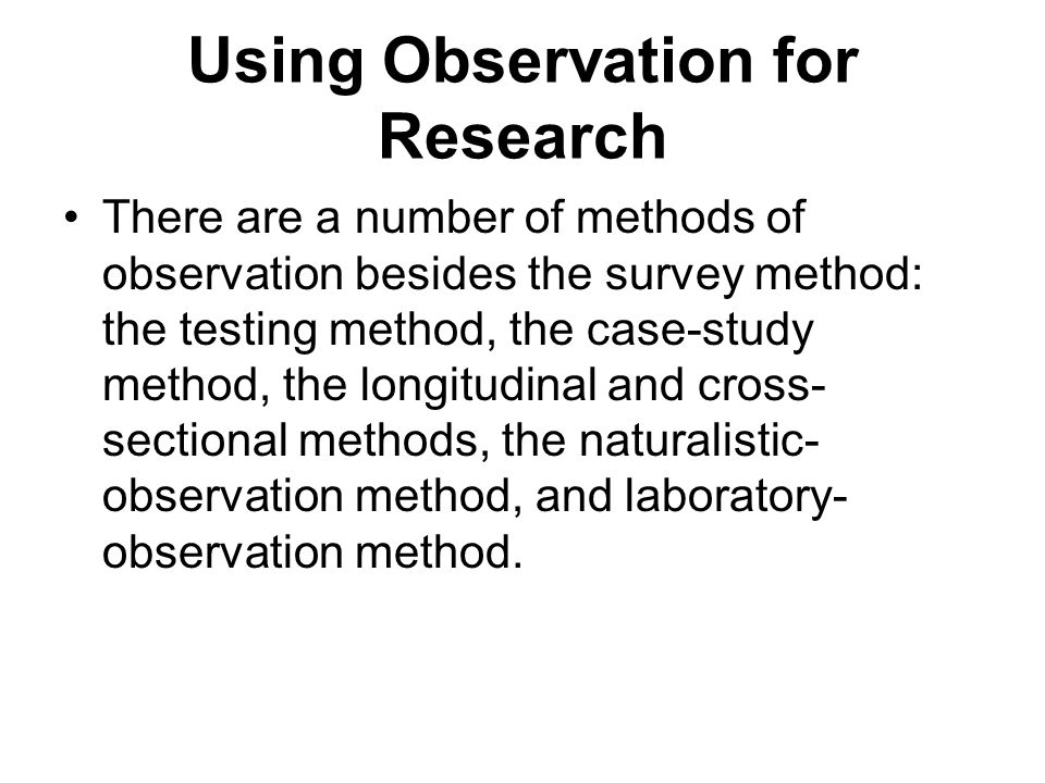 case study and observation research methods For example, yin (2014) discusses case study research and in the context of presenting case study, refers to it as a research method while emphasizing the procedures used he does not use the terms methodology or strategy.