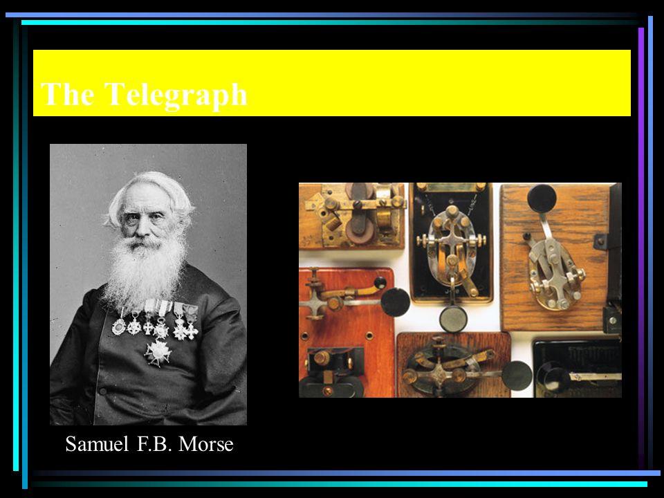 The Telegraph Samuel F.B. Morse