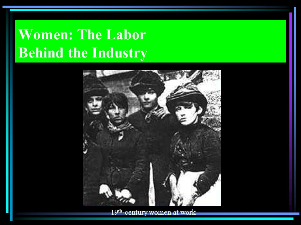 Women: The Labor Behind the Industry